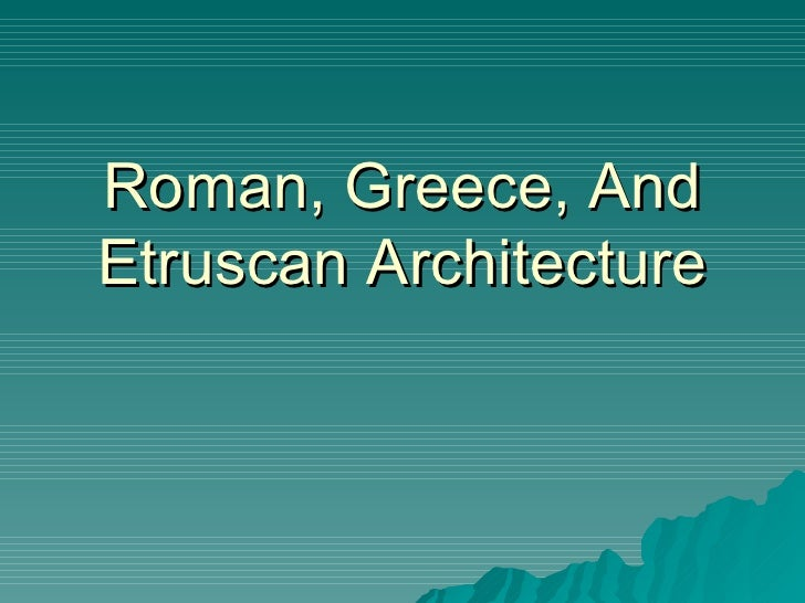 Roman, Greece, And Etruscan Architecture