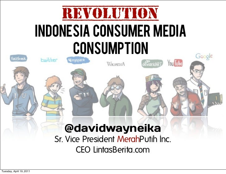 REVOLUTION                          INDONESIA CONSUMER MEDIA                                CONSUMPTION                   ...