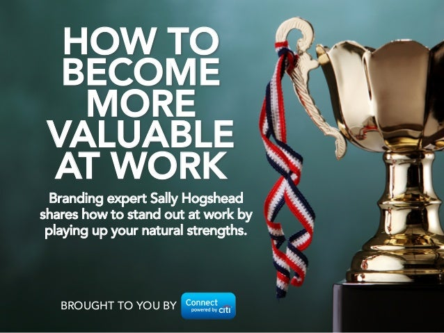 Branding expert Sally Hogshead shares how to stand out at work by playing up your natural strengths. HOW TO BECOME MORE VA...