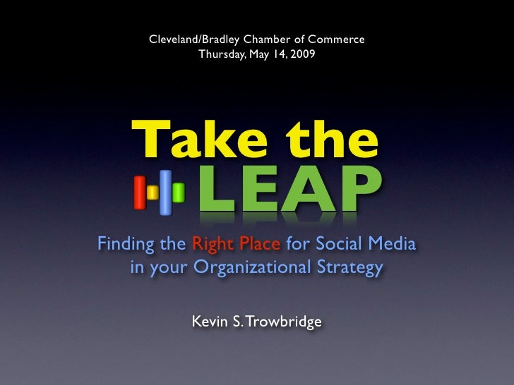 Cleveland/Bradley Chamber of Commerce                Thursday, May 14, 2009         Take the              LEAP Finding the...
