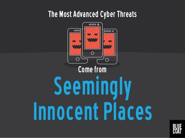 Seemingly Innocent Places The Most Advanced Cyber Threats Come from