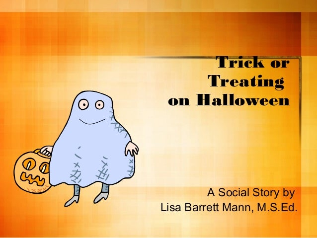 Trick or Treating on Halloween A Social Story by Lisa Barrett Mann, M.S.Ed.
