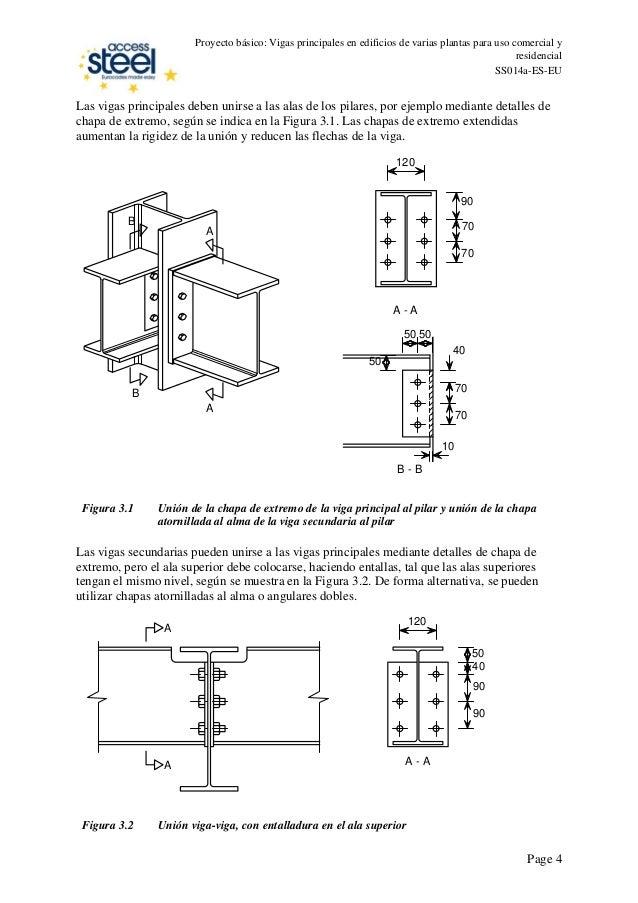Las vigas principales deben unirse a las alas de los pilares, por ejemplo mediante detalles de chapa de extremo, según se ...