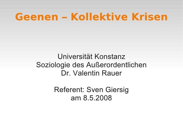 Geenen – Kollektive Krisen            Universität Konstanz    Soziologie des Außerordentlichen           Dr. Valentin Raue...