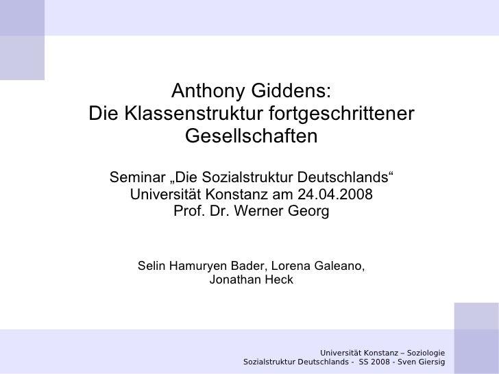 """Anthony Giddens: Die Klassenstruktur fortgeschrittener           Gesellschaften    Seminar """"Die Sozialstruktur Deutschland..."""