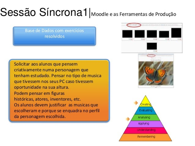 Sessão Síncrona1|Moodle e as Ferramentas de Produção Base de Dados com exercícios resolvidos  Solicitar aos alunos que pen...