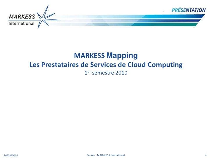 MARKESSMapping<br />Les Prestataires de Services de Cloud Computing<br />1er semestre 2010<br />