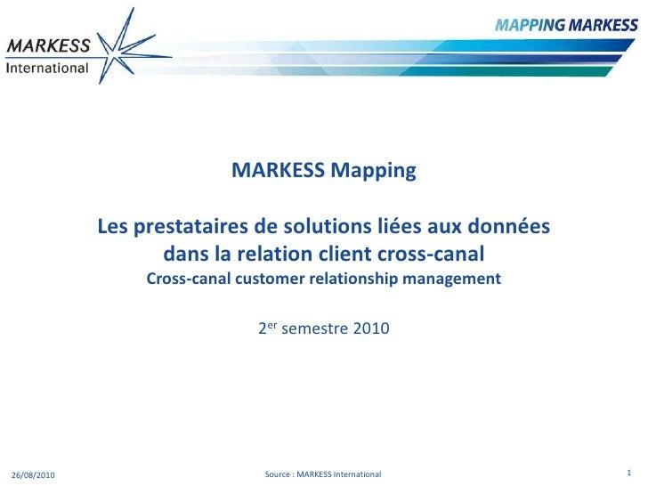 MARKESSMapping<br />Les prestataires de solutions liées aux données <br />dans la relation client cross-canalCross-canalcu...