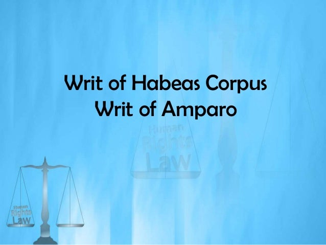 Writ of Habeas Corpus   Writ of Amparo