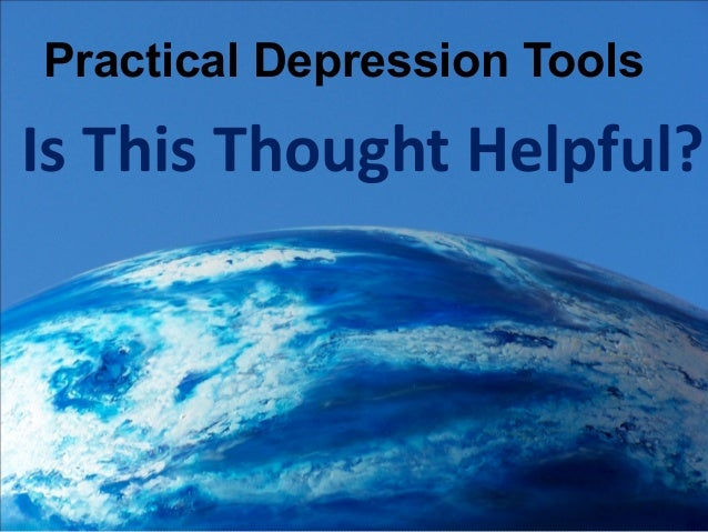 Is This Thought Helpful? Practical Depression Tools
