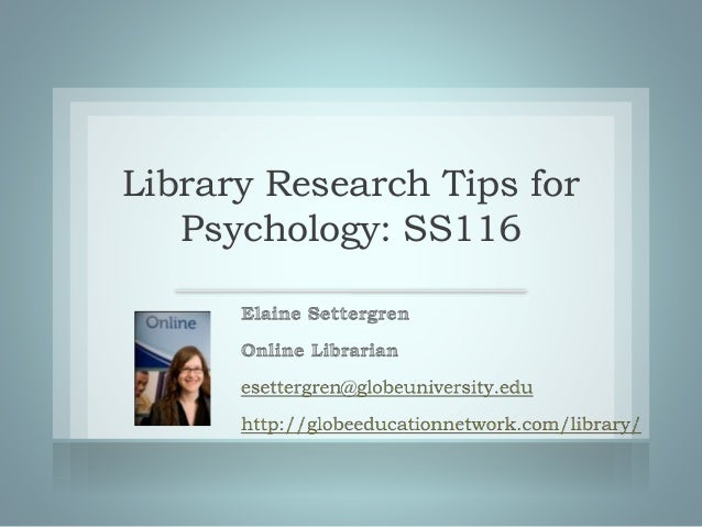 Library Research Tips for Psychology: SS116