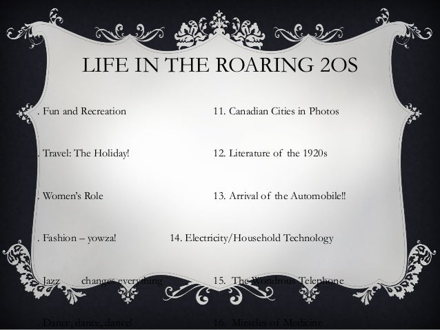 LIFE IN THE ROARING 2OS. Fun and Recreation                    11. Canadian Cities in Photos. Travel: The Holiday!        ...