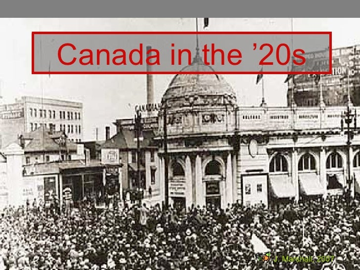Canada in the '20s J. Marshall, 2007