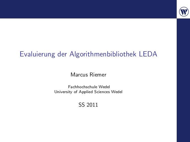Evaluierung der Algorithmenbibliothek LEDA                  Marcus Riemer                 Fachhochschule Wedel          Un...