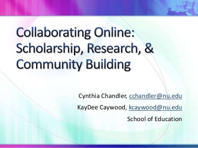 Cynthia Chandler, cchandler@nu.edu KayDee Caywood, kcaywood@nu.edu School of Education