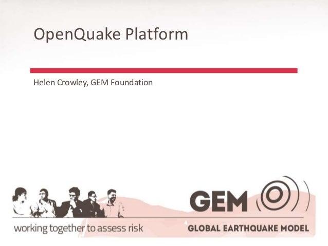 OpenQuake PlatformHelen Crowley, GEM Foundation