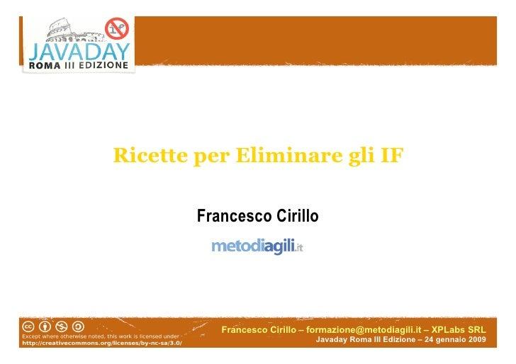 Ricette per Eliminare gli IF          Francesco Cirillo                Francesco Cirillo – formazione@metodiagili.it – XPL...