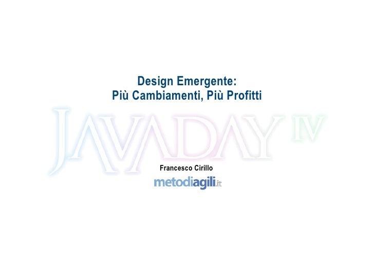 Design Emergente: Più Cambiamenti, Più Profitti              Francesco Cirillo                                     ah