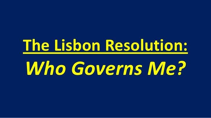 The Lisbon Resolution:Who Governs Me?