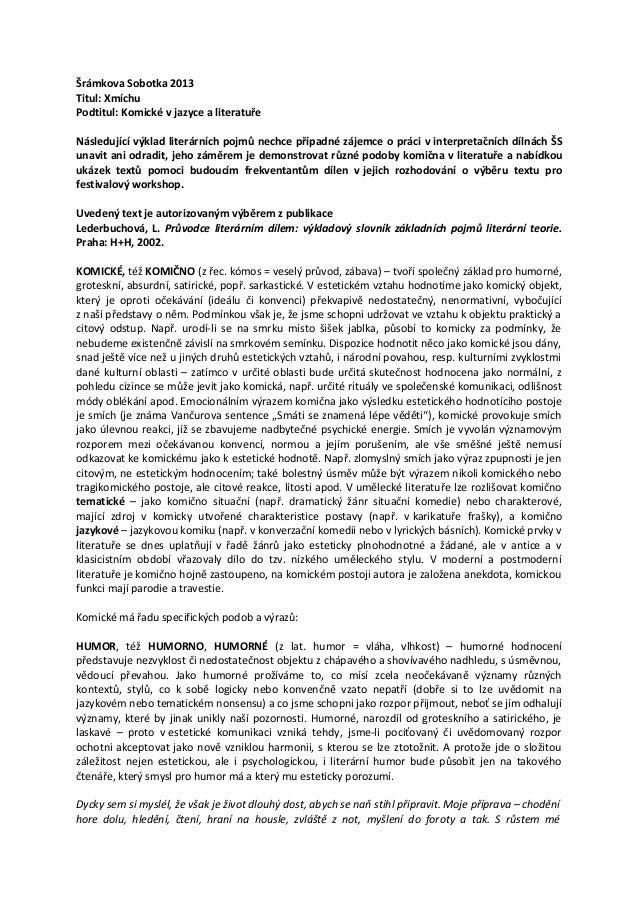 Šrámkova Sobotka 2013Titul: XmíchuPodtitul: Komické v jazyce a literatuřeNásledující výklad literárních pojmů nechce přípa...