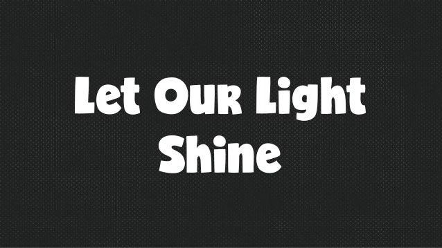 Let Our Light Shine