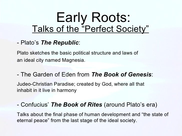 the development of a utopia for mankind in platos republic Plato's view of justice in the republic it also serves to show the development of his thought through this is an idea that is crucial to the utopia he.