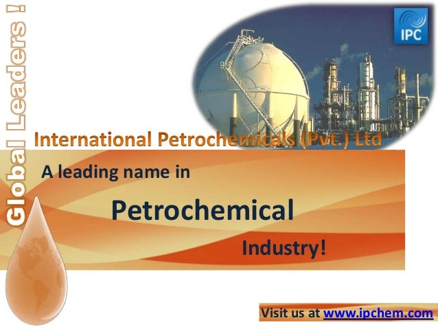 A leading name in Petrochemical Industry! Visit us at www.ipchem.com