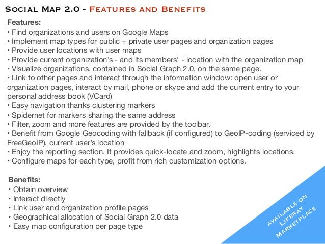 Social Map 2.0 - Features and Benefits available on Liferay Marketplace Features: • Find organizations and users on Google...
