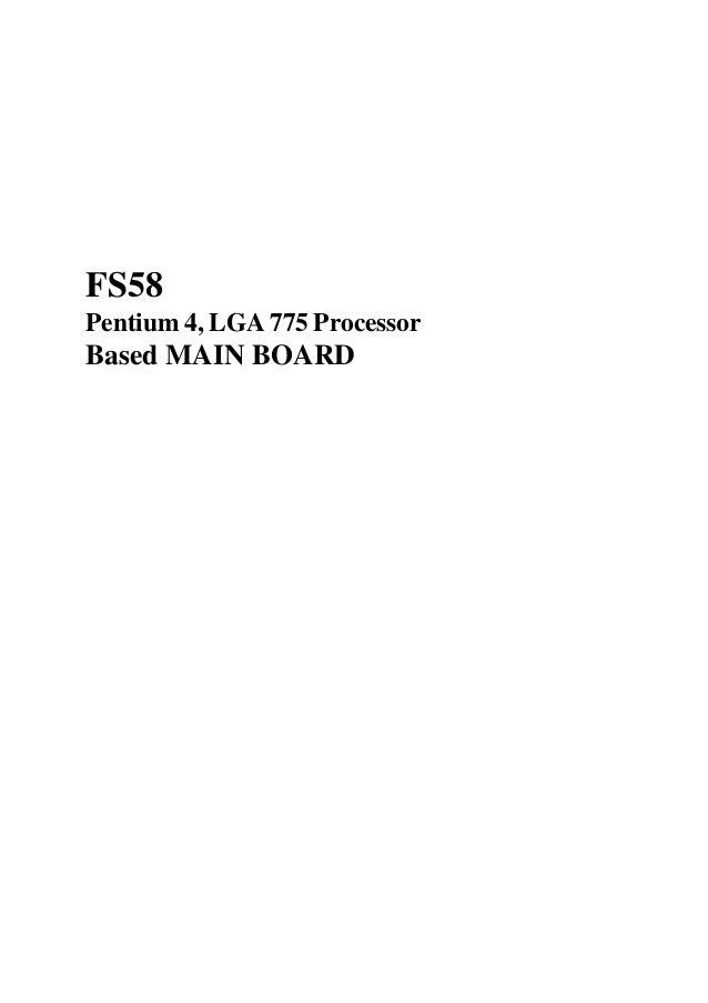 FS58 Pentium 4, LGA 775 Processor Based MAIN BOARD