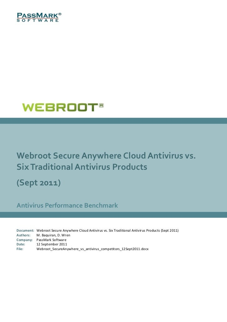Webroot Secure Anywhere Cloud Antivirus vs.Six Traditional Antivirus Products(Sept 2011)Antivirus Performance BenchmarkDoc...