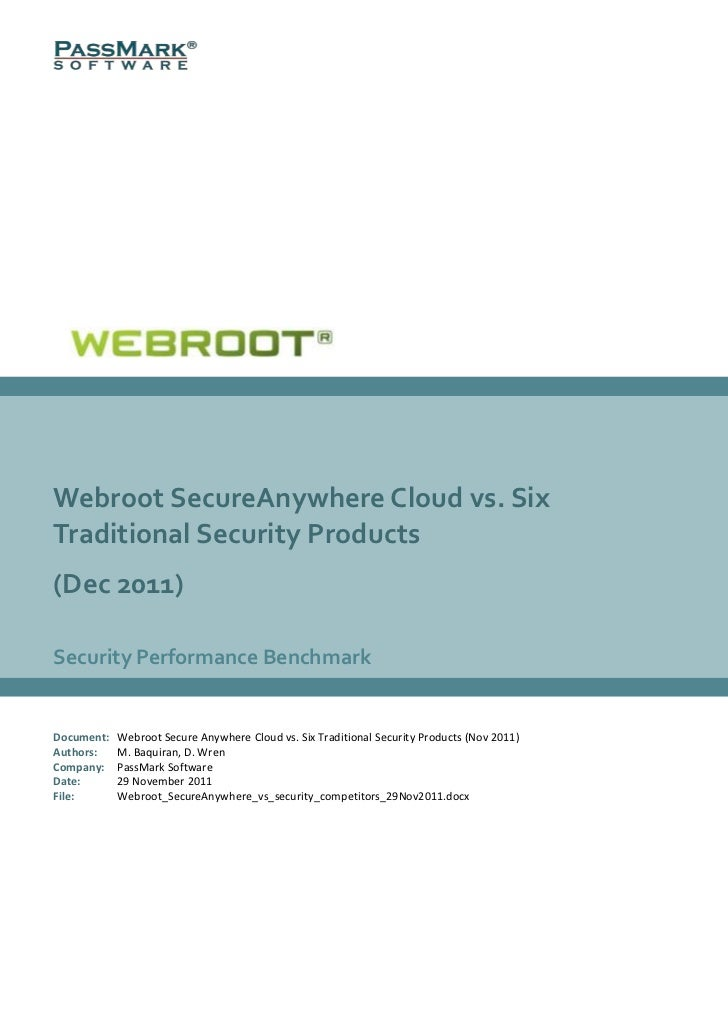 Webroot SecureAnywhere Cloud vs. SixTraditional Security Products(Dec 2011)Security Performance BenchmarkDocument:   Webro...
