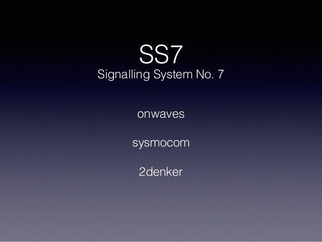 SS7 Signalling System No. 7 onwaves sysmocom 2denker