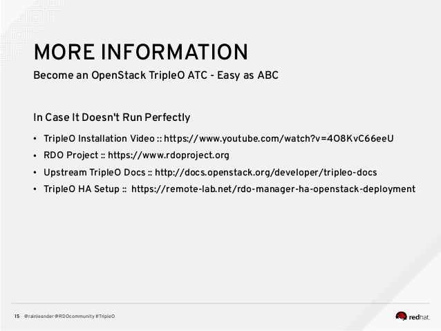 @rainleander @RDOcommunity #TripleO15 MORE INFORMATION Become an OpenStack TripleO ATC - Easy as ABC In Case It Doesn't Ru...