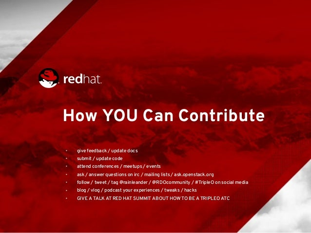 How YOU Can Contribute • give feedback / update docs • submit / update code • attend conferences / meetups / events • ask ...