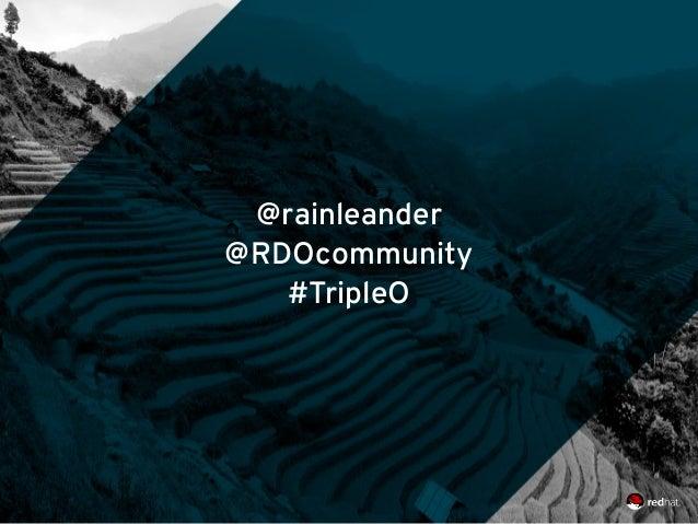 @rainleander @RDOcommunity #TripleO