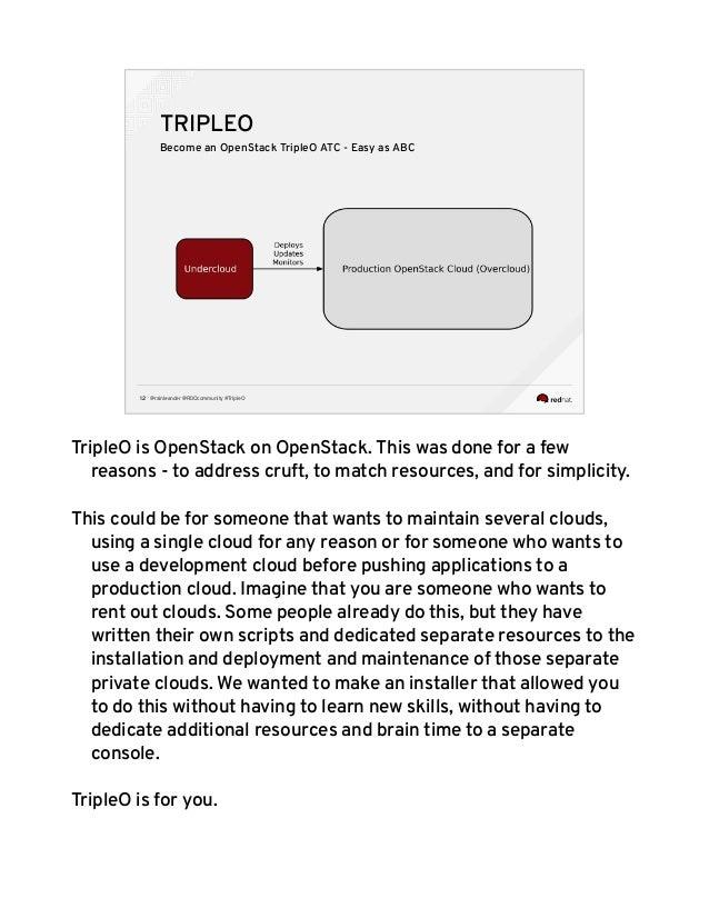 @rainleander @RDOcommunity #TripleO12 TRIPLEO Become an OpenStack TripleO ATC - Easy as ABC TripleO is OpenStack on OpenSt...