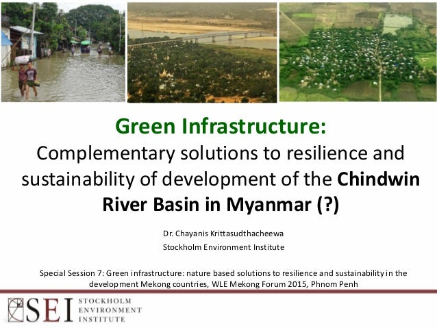 Green Infrastructure: Complementary solutions to resilience and sustainability of development of the Chindwin River Basin ...