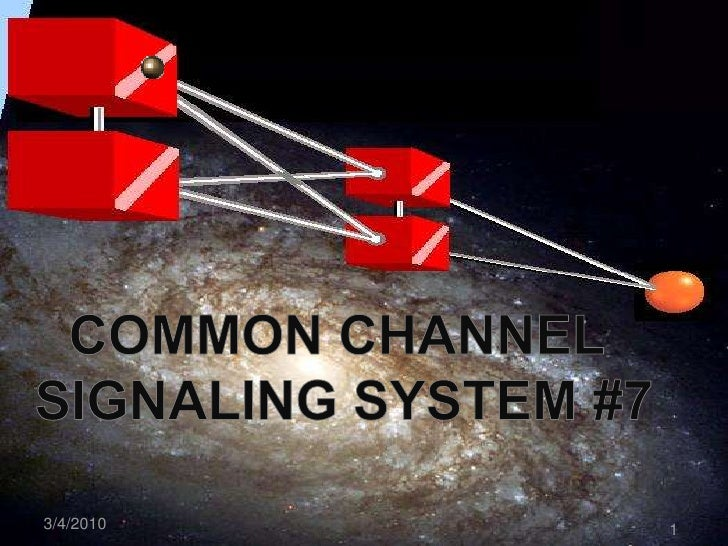 COMMON CHANNEL <br />SIGNALING SYSTEM #7<br />3/5/2010<br />1<br />