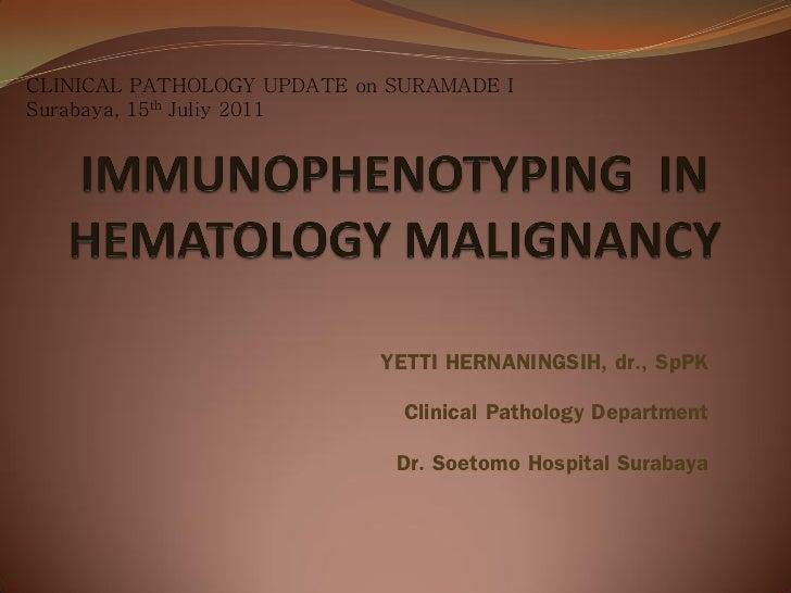 CLINICAL PATHOLOGY UPDATE on SURAMADE ISurabaya, 15th Juliy 2011                            YETTI HERNANINGSIH, dr., SpPK ...
