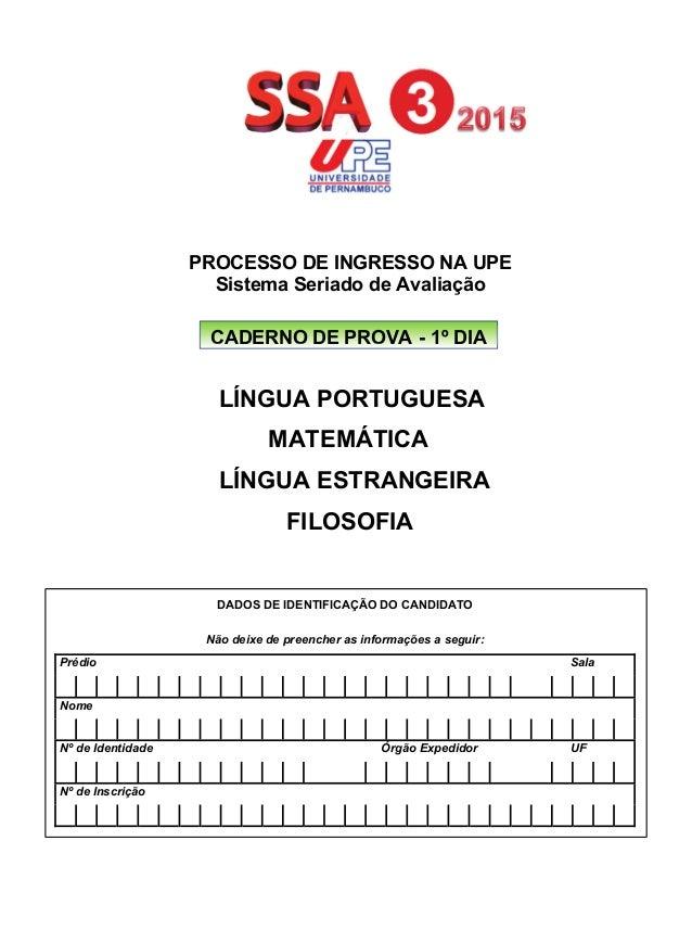 PROCESSO DE INGRESSO NA UPE Sistema Seriado de Avaliação LÍNGUA PORTUGUESA MATEMÁTICA LÍNGUA ESTRANGEIRA FILOSOFIA CADERNO...