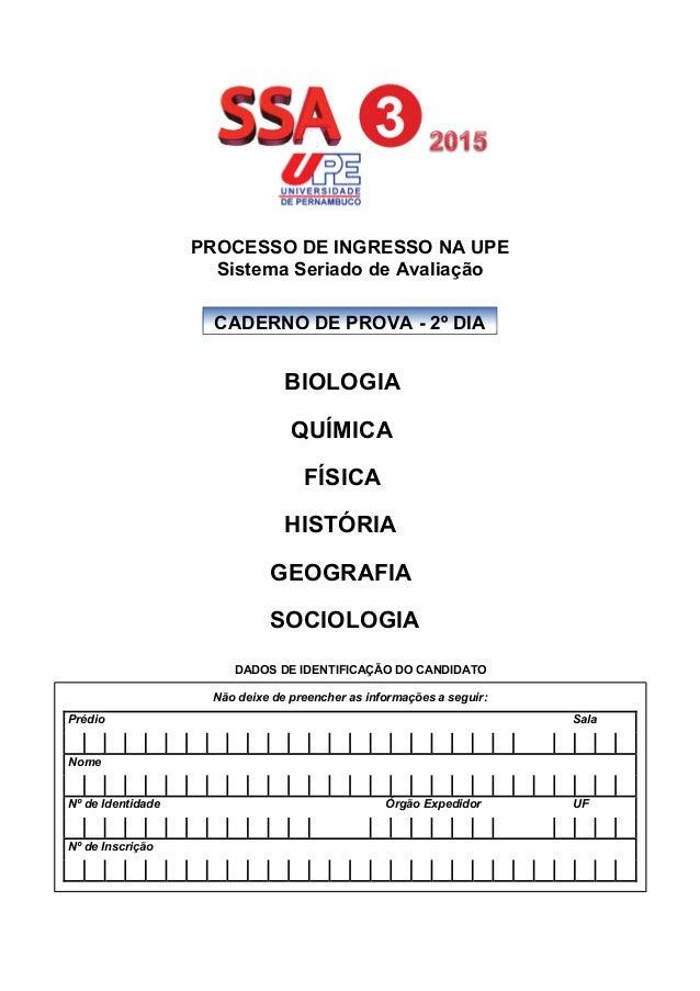 PROCESSO DE INGRESSO NA UPE  Sistema Seriado de Avaliação  BIOLOGIA  QUÍMICA  FÍSICA  HISTÓRIA  GEOGRAFIA  SOCIOLOGIA  DAD...