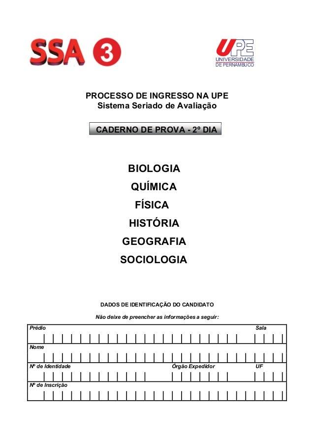 UNIVERSIDADE DE PERNAMBUCO  PROCESSO DE INGRESSO NA UPE Sistema Seriado de Avaliação CADERNO DE PROVA - 2º DIA  BIOLOGIA Q...