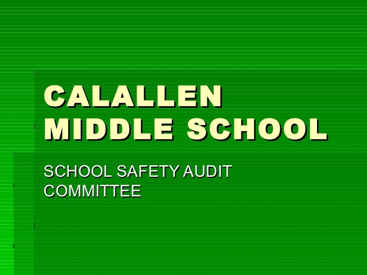 CALALLEN MIDDLE SCHOOL  SCHOOL SAFETY AUDIT COMMITTEE