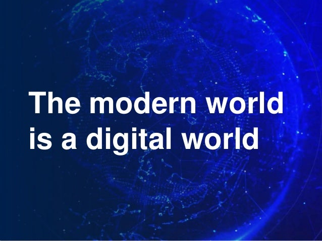 The modern world is a digital world