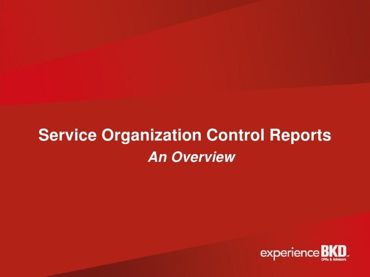 Service Organization Control Reports             An Overview