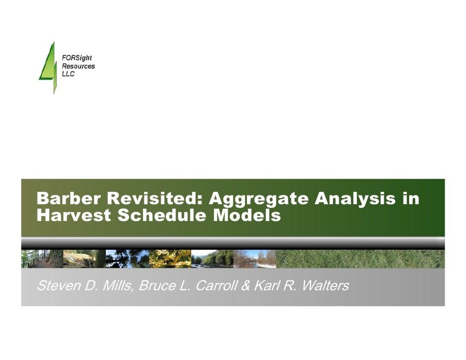 Barber Revisited: Aggregate Analysis in Harvest Schedule Models   Steven D. Mills, Bruce L. Carroll & Karl R. Walters