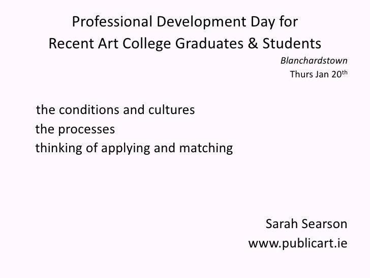 Professional Development Day for<br />Recent Art College Graduates & Students<br />Blanchardstown<br />Thurs Jan 20th<br /...