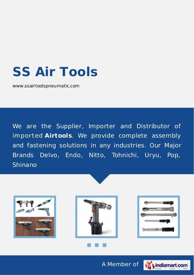 A Member of SS Air Tools www.ssairtoolspneumatic.com We are the Supplier, Importer and Distributor of imported Airtools. W...