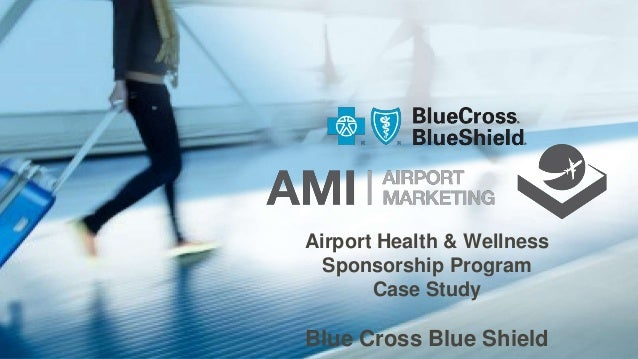 Airport Health & Wellness Sponsorship Program Case Study Blue Cross Blue Shield