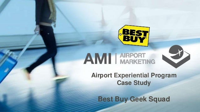 Airport Experiential Program Case Study Best Buy Geek Squad